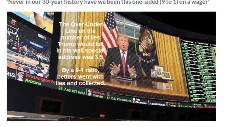 Bookies Lose Big as Betters Go 9-1 That Trump Tells at Least 4 Lies in Wall Talk