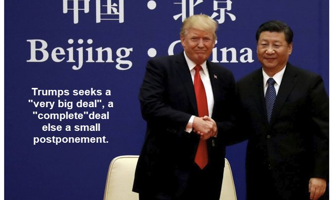 "Trump Wants a ""Very Big Deal"" With China, Else a ""Little"" Postponement"